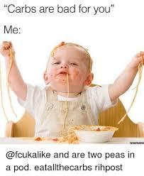 Two Peas In A Pod Meme - carbs are bad for you me mertnes comm and are two peas in a pod