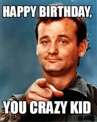 You Crazy Meme - meme maker happy birthday you crazy kid