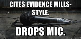 Drop Mic Meme - cites evidence mills style drops mic mic drop yo meme generator