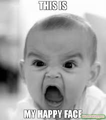 Happy Face Meme - this is my happy face meme angry baby 55990 memeshappen