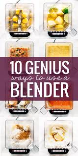 blinder cuisine 10 simply genius ways to use a blender pinch of yum