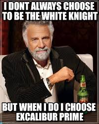 White Knight Meme - it s ok to be a white knight but sometimes being a black knight is