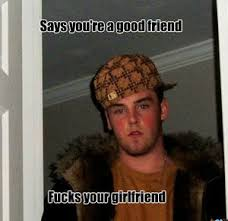 Douchebag Girlfriend Meme - douchebag best friend by donid93 meme center