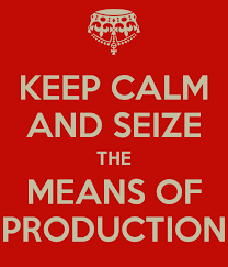 Blank Keep Calm Meme - seize the means of production know your meme