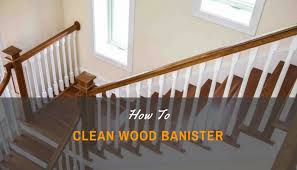 Banister On Stairs How To Clean Wood Banister Family Health U0026 Wellness