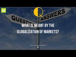 what is meant by the globalization of markets