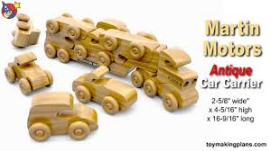 Making Wooden Toy Trucks by Wood Toy Plans Martin Motors Car Carrier Truck Youtube