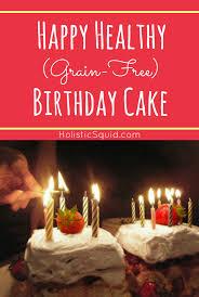 healthy birthday cake holistic squid