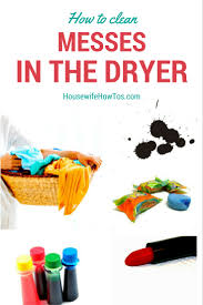 how to clean how to clean messes in the dryer housewife how to u0027s