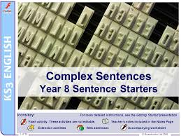 complex sentences year 8 sentence starters ppt video online download