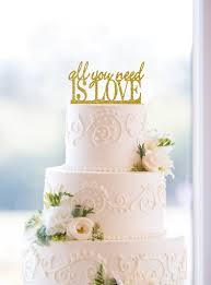 all you need is cake topper glitter all you need is cake topper custom wedding cake