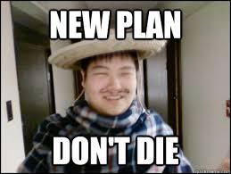 Die Meme - new plan don t die blitzdota quickmeme