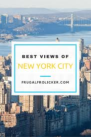 the best views of new york city frugal frolicker
