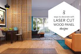 Jali Home Design Reviews Laser Cut Wood Panels 5 Places To Use Them At Home