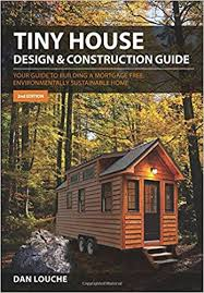 tiny house design u0026 construction guide dan s louche