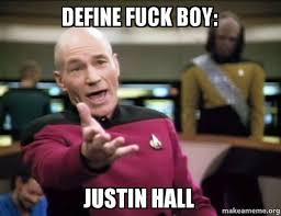 define fuck boy justin hall annoyed picard make a meme