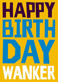 happy birthday wanker rude birthday card dss 28 2 00 rude