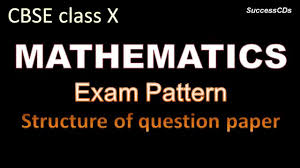cbse class 10th maths board exam pattern and question paper