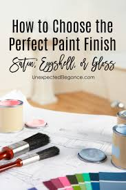 how to choose the perfect paint finish unexpected elegance