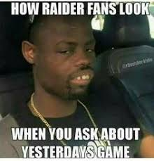 Broncos Raiders Meme - haha almost had it raiders raiderhater pinterest raiders