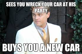 Gatsby Meme - starting reading the great gatsby and realized he s a rich version