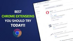 chrome android extensions top 11 best chrome extensions that is worth a try