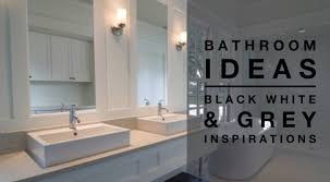 white and gray bathroom ideas black white and grey bathroom ideas donchilei