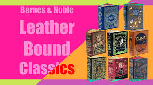 Barns An Book Haul Barnes U0026 Noble Leatherbound Classics Collection Youtube