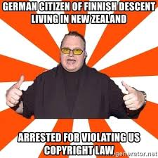 Meme Generator Copyright - german citizen of finnish descent living in new zealand arrested for