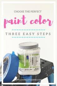 how to choose the perfect paint color in three easy steps third