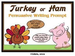 turkey or ham thanksgiving persuasive writing prompt tpt