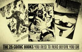 the 25 comic books you need to read before you die complex