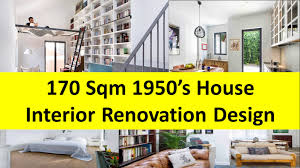 170 sqm 1950 u0027s house interior renovation design idea youtube