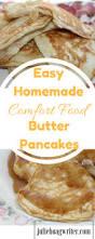 Homemade Comfort Food Recipes Easy Homemade Comfort Food Butter Pancakes U2022 Julie Hoag Writer