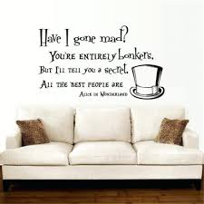wall decor fascinating life is like a camera quote wall stickers alice in wonderland wall decal quote vinyl sofa wall sticker decals quotes have i gone mad superb alice in wonderland wall decal quote vinyl sofa wall