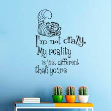 online get cheap crazy quotes aliexpress com alibaba group quality wall mural alice in wonderland cheshire cat with quotes i am not crazy vinyl wall