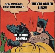Batman Slapping Robin Meme - shut up kellyanne sean spicer was using alternative f they re