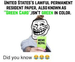 Green Card Meme - united states s lawful permanent resident paper also known as green