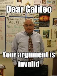 Galileo Meme - dear galileo your argument is invalid badass catholic theology