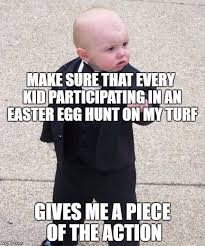 Baby Godfather Memes - baby godfather easter egg hunt imgflip