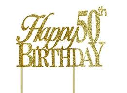 50th cake topper all about details gold happy 50th birthday cake topper