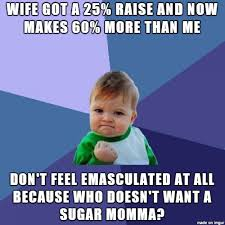 Sugar Momma Meme - and shes hotter than me too meme on imgur