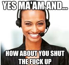 How About Yes Meme - 27 of the best call center memes on the internet