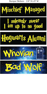 hogwarts alumni bumper sticker harry potter and doctor who bumper stickers mischief managed i