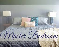 Relaxing Master Bedroom how to create a relaxing master bedroom my neck of the woods