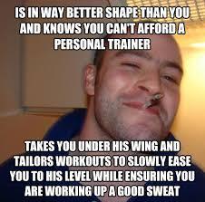 Personal Trainer Meme - livememe com good guy greg