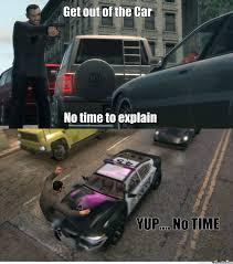 No Time To Explain Meme - rmx no time to explain gta version by louisadi meme center