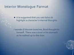 Examples Of Interior Monologue Writing Dialoguewriting Dialogue And Internal Monologue Ppt