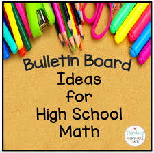 teaching high math bulletin boards for high math