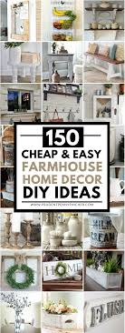 150 Cheap and Easy DIY Farmhouse Style Home Decor Ideas Prudent